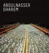 Abdulnasser Gharem: Art of Survival - Henry Hemming