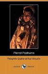 Pierrot Posthume (Dodo Press) - Théophile Gautier, Paul Siraudin