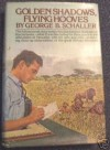 Golden Shadows, Flying Hooves - George B. Schaller
