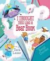 I Thought This Was a Bear Book - Tara Lazar, Benji Davies