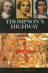 Thompson's Highway, British Columbia's Fur Trade, 1800-1850: The Literary Origins of British Columbia: v. 3: British Columbia's Fur Trade, 1800-1850: v. 3 - Alan Twigg