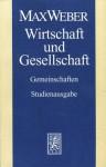 Wirtschaft und Gesellschaft: Gemeinschaften - Wolfgang J. Mommsen, Michael Meyer, Max Weber