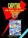 Capital for Arabic Countries Handbook - USA International Business Publications, USA International Business Publications
