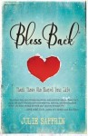 BlessBack: Thank Those Who Shaped Your Life - Julie Saffrin