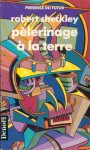 Pèlerinage à la terre - Robert Sheckley