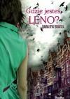 Gdzie jesteś, Leno - Joanna Opiat-Bojarska