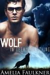 Wolf in Geek's Clothing - Amelia Faulkner