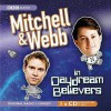 Mitchell And Webb In Daydream Believers - Robert Webb, David Mitchell