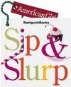 Sip & Slurp - American Girl