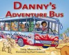 Danny's Adventure Bus - Lucy Marcovitch, Paul Cemmick