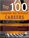 Top 100 Computer and Technical Careers: Your Complete Guidebook to Major Jobs in Many Fields at All Training Levels - Michael Farr