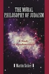 The Moral Philosophy of Judaism: A Study of Fundamentals - Martin Sicker