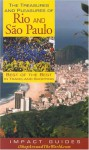 The Treasures and Pleasures of Rio & Sao Paulo: Best of the Best in Travel and Shopping - Ron Krannich