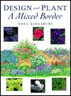 Design and Plant a Mixed Border - Noël Kingsbury