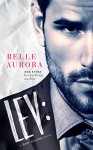 Lev: a Shot Callers novel - Belle Aurora, LM Creations, Hot Tree Editing