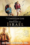 The Christian Life and the History of Israel - Paul L. Dunteman