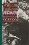 William Faulkner: American Writer: A Biography - Frederick R. Karl