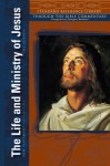 The Life and Ministry of Jesus, the Gospels: New Testament Volume 1 (Standard Reference Library. New Testament) - Douglas Redford