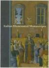 Italian Illuminated Manuscripts in the J. Paul Getty Museum - Thomas Kren, Kurt Barstow