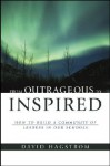 From Outrageous to Inspired: How to Build a Community of Leaders in Our Schools - David Hagstrom