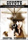 Coyote: The Clockwork Dragonfly - Chantal Noordeloos