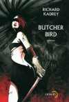 Butcher Bird - Richard Kadrey, Jean-Pierre Pugi