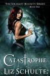 Catastrophe (The Sekhmet Bounty Series Book 1) - Liz Schulte