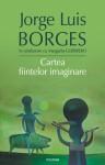 Cartea fiintelor imaginare - Jorge Luis Borges, Ileana Scipione