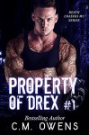 Property of Drex (Book 1) (Death Chasers MC Series) - C.M. Owens