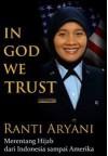 In God We Trust: Merentang Hijab dari Indonesia sampai Amerika - Sofie Dewayani, Ranti Aryani, Siska Widyawati, Herry Mardian