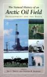The Natural History of an Arctic Oil Field: Development and the Biota - Joe C. Truett