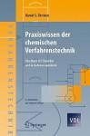 Praxiswissen Der Chemischen Verfahrenstechnik: Handbuch Fur Chemiker Und Verfahrensingenieure - Daniel Christen