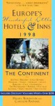 Europe's Wonderful Little Hotels Inns, 1998: The Continent - Hilary Rubinstein, John Ardagh, Adam Raphael, Emily Read, Carolyn Hall, Caroline Raphael