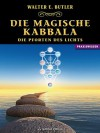 Magische Kabbala - Die Pforten des Lichts (German Edition) - Walter E. Butler, Dolores Ashcroft-Nowicki