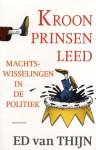 Kroonprinsenleed: machtswisselingen in de politiek - Ed van Thijn