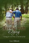 Living with Dying - LEE ABBOTT