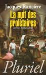 La nuit des prolétaires:Archives du rêve ouvrier (Pluriel) (French Edition) - Jacques Rancière