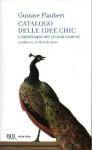 Catalogo delle idee chic e dizionario dei luoghi comuni - Gustave Flaubert, Michele Serra, Giulia Angiolillo Zannino