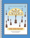 The Daily Ukulele: Leap Year Edition: 366 More Great Songs for Better Living - Hal Leonard Publishing Company