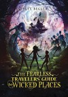 The Fearless Travelers' Guide to Wicked Places (Capstone Young Readers) - Pete Begler