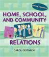 Home, School and Community Relations: A Guide to Working with Families - Carol Gestwicki