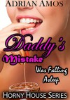 Daddy's Mistake was Falling Asleep (TABOO Horny House Series) - Adrian Amos