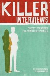Killer Interviews: Success Strategies for Young Professionals - Frederick Ball, Barbara Ball