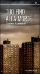 Tuo fino alla morte (Ombre) (Italian Edition) - Gunnar Staalesen, D. Braun