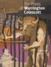 The Prints of Warrington Colescott: A Catalogue Raisonne, 1948�2008 - Mary Weaver Chapin, Daniel T. Keegan