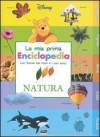 La mia prima enciclopedia con Winnie the Pooh e i suoi amici: Natura - Play Bac, Monica Floreale, Alessandra Orcese
