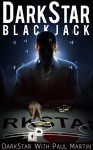 DARKSTAR BLACKJACK: The Ultimate Blackjack System To Riches - DarkStar, Paul Martin