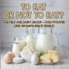 To Eat Or Not To Eat? The Milk And Dairy Group - Food Pyramid (2nd Grade Science Series) - Baby Professor