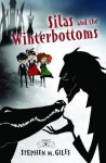 Silas and the Winterbottoms - Stephen M. Giles