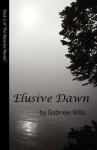 Elusive Dawn - Gabriele Wills